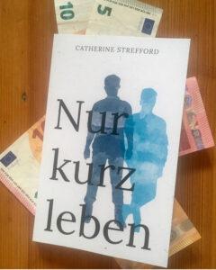 """Rezensionsexemplar """"Nur kurz leben"""" von Catherine Strefford"""