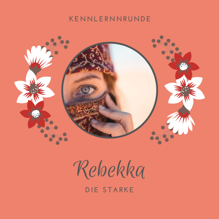 Rebekka, die Starke, ein biblisches Vorbild für starke Frauen