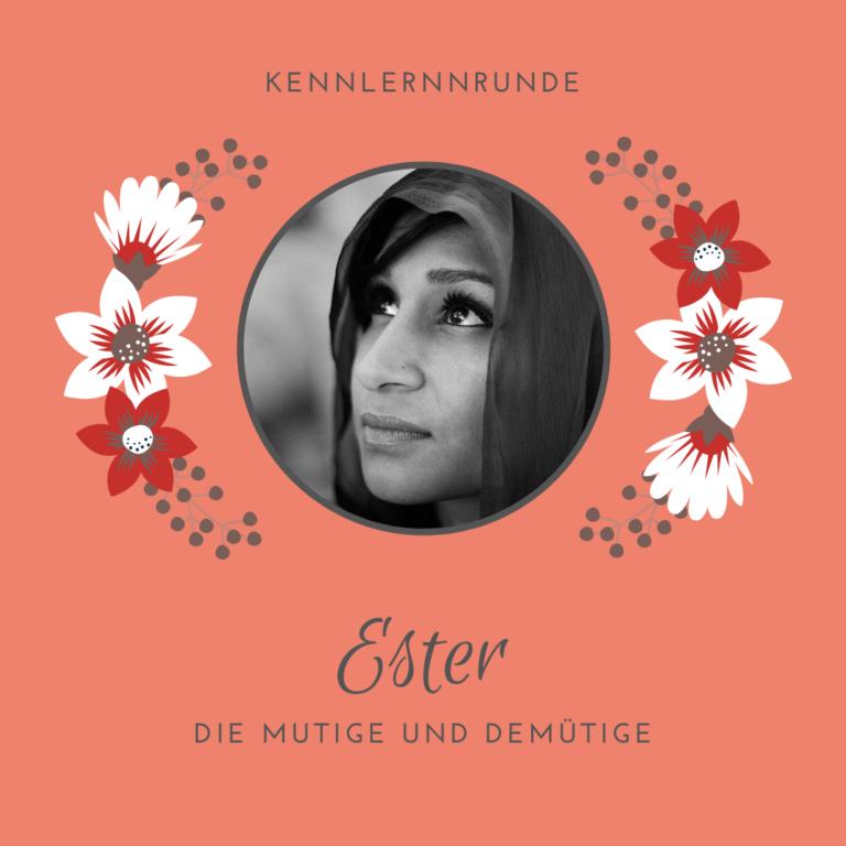 Ester, die Mutige, ein biblisches Vorbild für Frauen, die zu ihrer Identität stehen